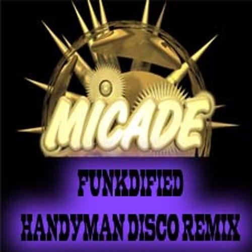 MICADE - FUNDIFIED (HANDYMAN DISCO REMIX)
