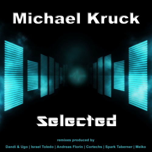 """Michael Kruck - Selected (Soundcloud Cut) - Herzschlag Recordings - OUT NOW, Digital and 12"""" Vinyl"""