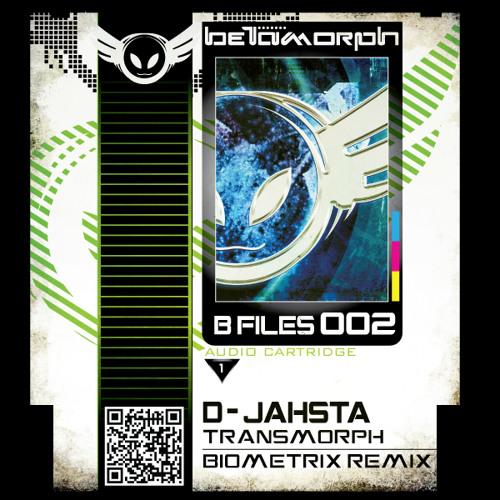 D-Jahsta - Transmorph ( Biometrix Shapeshifter Remix ) [FREE DOWLOAD]