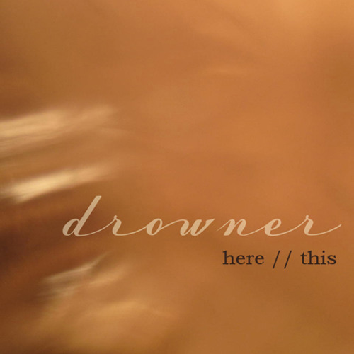 Drowner - Single - A - Here