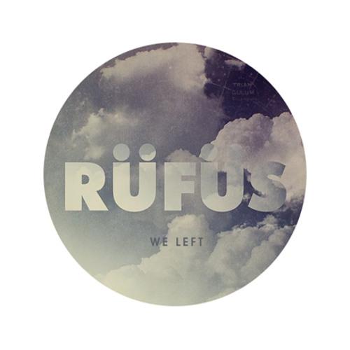 RÜFÜS - We Left