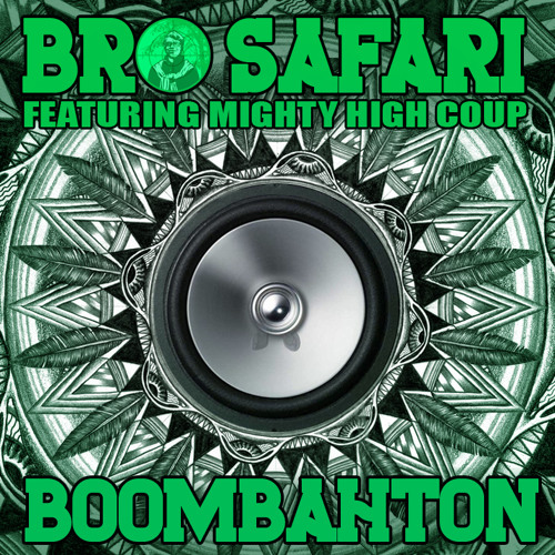 Bro Safari ft. Mighty High Coup - Boombahton [Free Download]