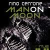 Rino Cerrone - Man On Moon (Original Mix)