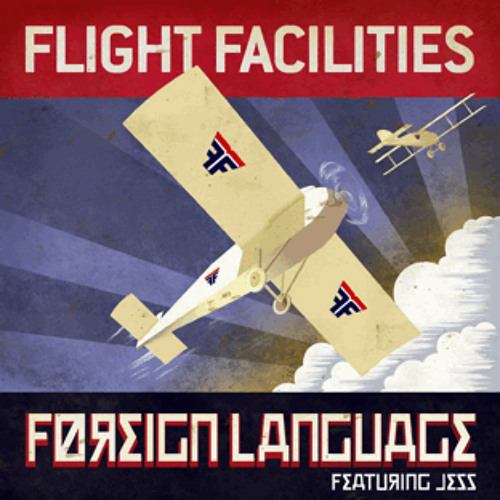 Flight Facilities - Foreign Language (feat. Jess)