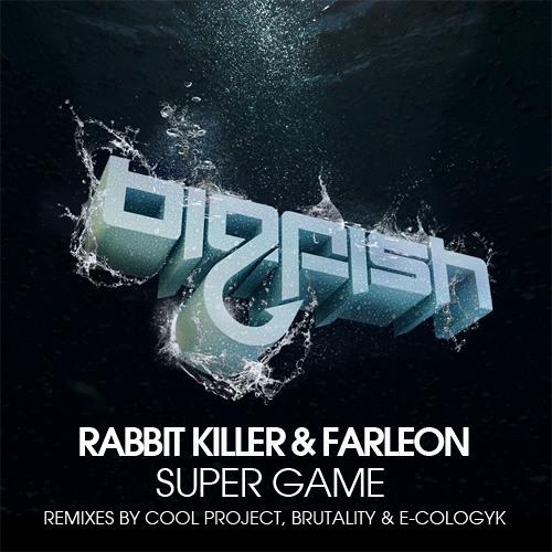 Rabbit Killer & Farleon - SUPER GAME (Brutality & E-Cologyk Remix) [Big Fish Recordings] *OUT NOW*
