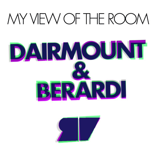 Dairmount & Berardi / My View Of The Room / The mix FREE BONUS