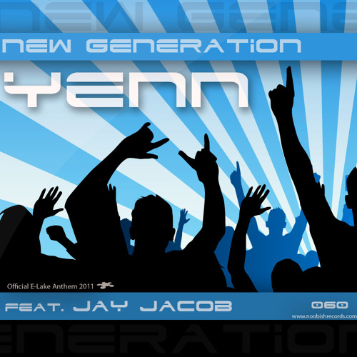[OUT NOW ON NOOBISH] Yenn - New Generation feat Jay Jacob