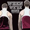 Download When We're Gone Mp3