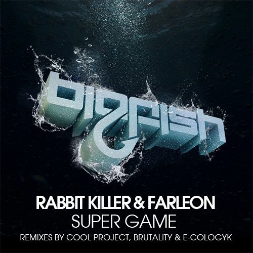 Rabbit Killer & Farleon - Super Game (Big Fish)