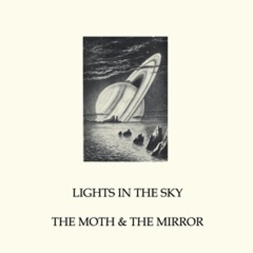 The Moth and the Mirror - Lights in the Sky