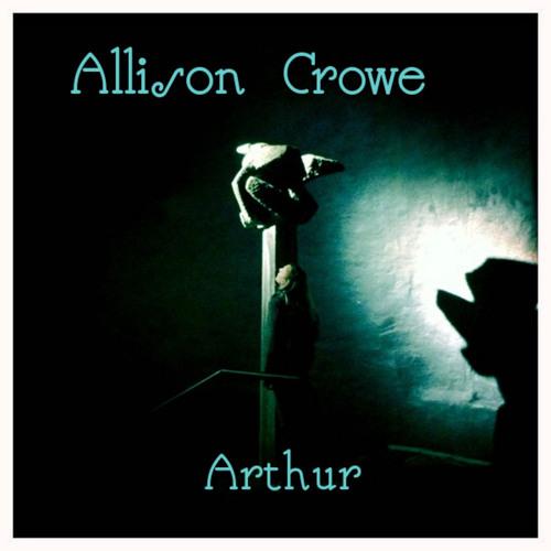 Arthur ~ Allison Crowe