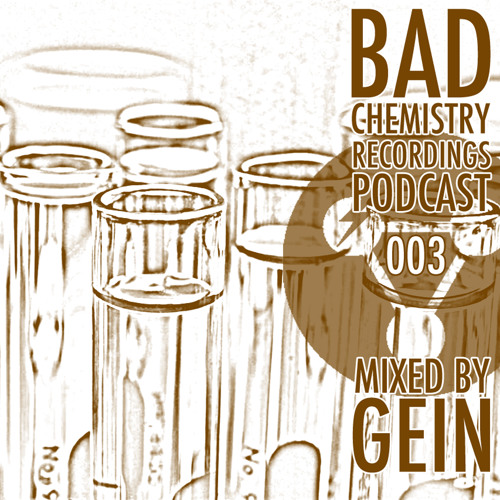 GEIN - Bad Chemistry Podcast vol. 003 (192)