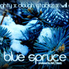 Biz Mighty, Dough Stackz & Will Stark - Blue Spruce (Produced by ASK? Beats)