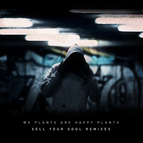 We Plants Are Happy Plants - Sell Your Soul (Tits & Clits Remix)(Preview) Out now!