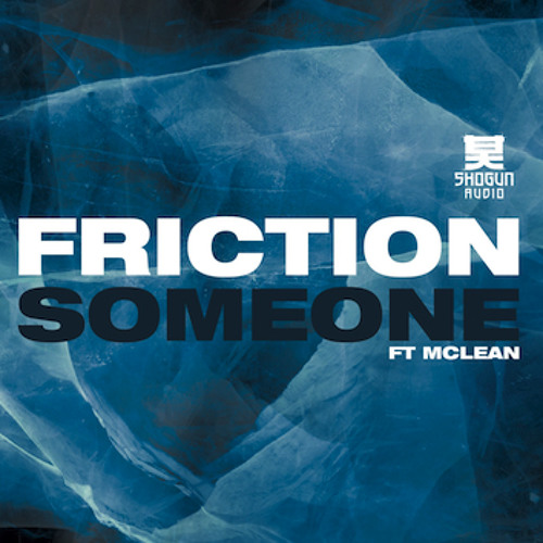 Friction - Someone ft Mclean (The Prototypes Remix)