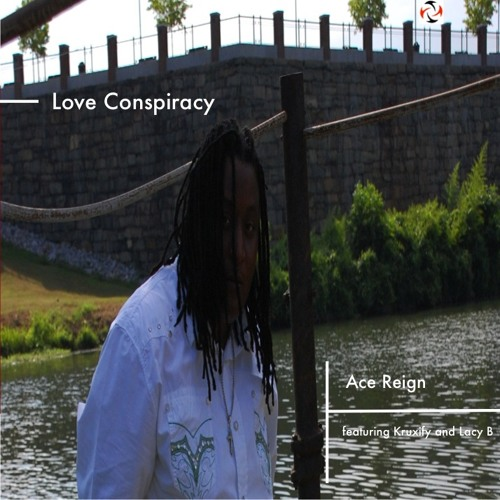 Love Conspiracy by Michelle De featuring Ace Reign and Kruxify