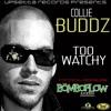 COLLIE BUDDZ - TOO WATCHY (THE BOMBOFLOW RIDDIM) - UPSETTA RECORDS