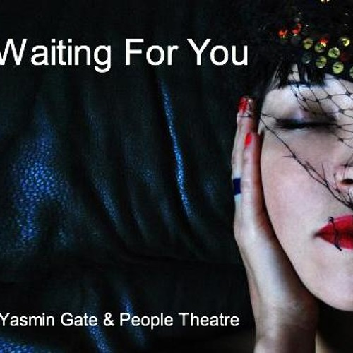 Yasmin Gate and People Theatre - Waiting For You MEGAMIX
