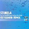 Stimela - See The World(Through The Eyes Of A Child) (Keyssnow Remix)