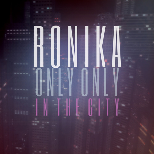 Ronika - Only Only