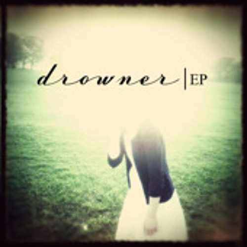 Drowner - EP - 02 - Never Go Away