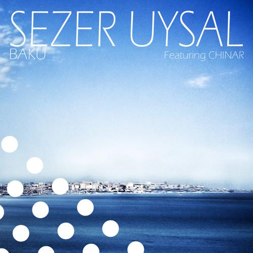 Sezer Uysal - Baku (Original Sad Mix)