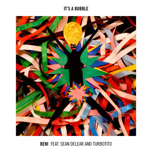BENI feat Sean Delear & Turbotito - It's A Bubble