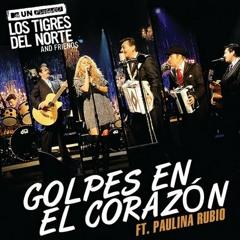 Los Tigres Del norte & Paulina Rubio - Golpes En El  Corazón(Vegamix Dj  House Mix)