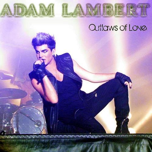 Improved OUTLAWS OF LOVE by Adam Lambert via @scorptwitr