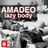 Download Amadeo - Lazy Body Mp3