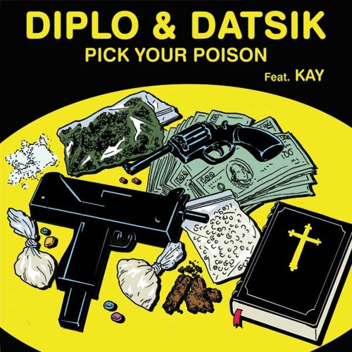 Diplo and Datsik - Pick Your Poison feat. Kay