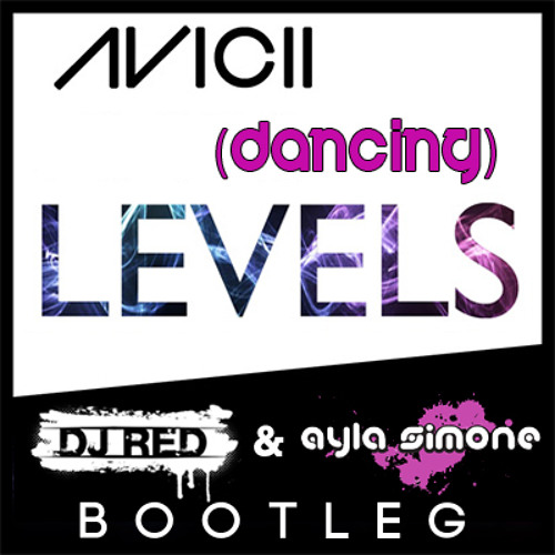 "DJ Red and Ayla Simone - Dancing Levels (Bootleg of Avicii ""Levels"") [See details for Free Download]"