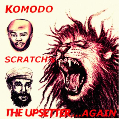 komodo scratchs the upsetter...again (mixtape)
