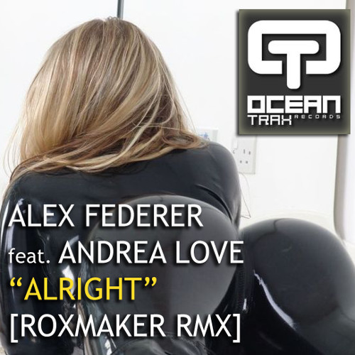 Alex Federer - Alright (Roxmaker Rmx) [PREVIEW] OUT NOW ON BEATPORT!!!