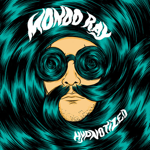 MONDO RAY-HYPNOTIZED