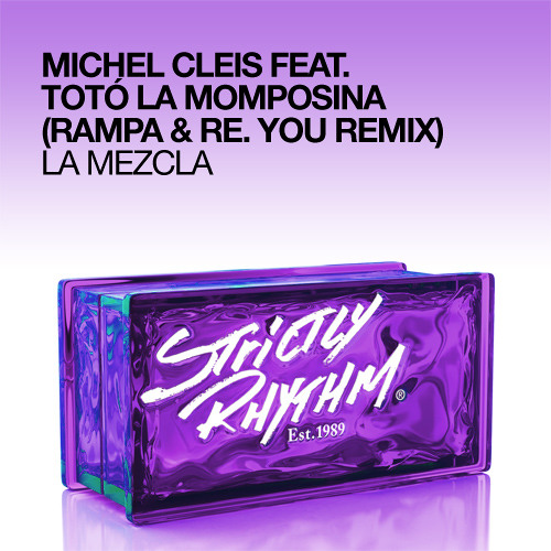 Michel Cleis - La Mezcla (Rampa & Re.You Remix) - Strictly Rhythm