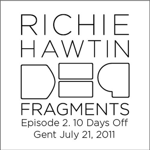 Richie Hawtin DE9 Fragments.2 10 Days Off (Gent July 21, 2011)