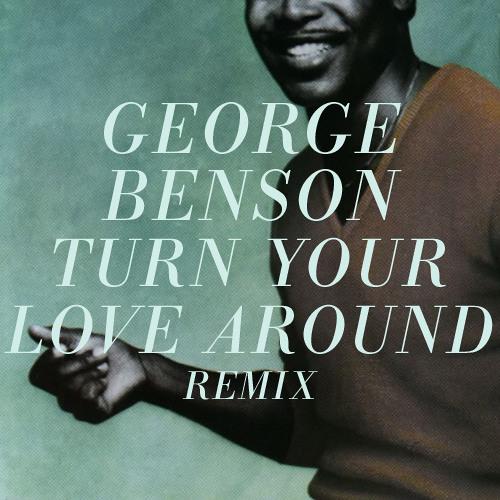 George Benson - Turn your love around (She said disco remix)