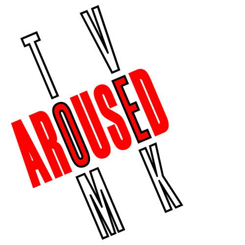 Aroused (Tom Vek's Sub-Edit)