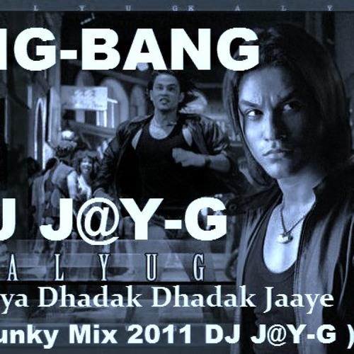 Jiya Dhadak Dhadak Jaaye ( Funky Mix 2011 DJ J@Y-G ) 130Bpm