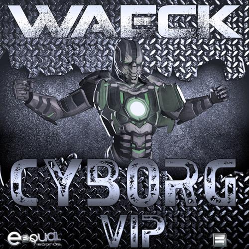 Waeck - Cyborg VIP *Free Download*