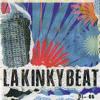 La Kinky Beat Vs CYPRESS HILL