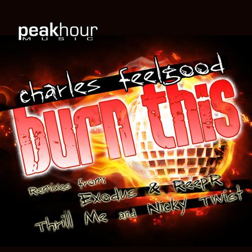 Charles Feelgood - Burn This (Exodus & Reepr Remix)