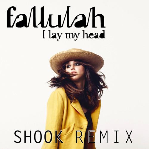I Lay My Head - Shook Remix