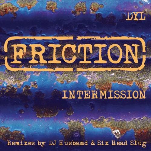 DYL - Intermission (DJ Husband remix) [Friction]