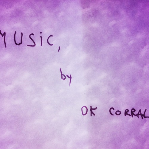 Music, by OK Corral as broadcasted on Monday, the 1st of August 2011, 19.00 C.E.T. on Vibe FM (92.1)