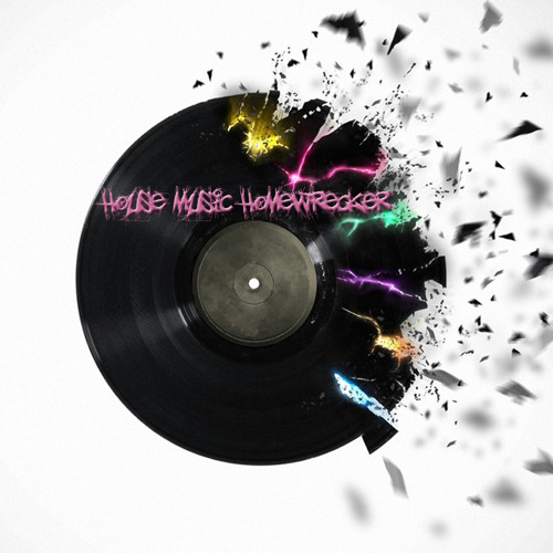 House Music HomeWrecker