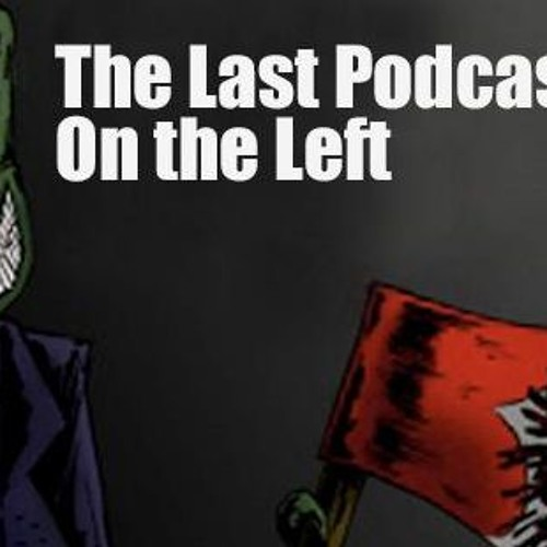 intro-for-the-last-podcast-on-the-left-cavecomedyradiocom