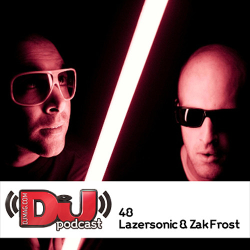 DJ Weekly Podcast 48: Lazersonic & Zak Frost