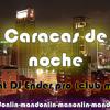 Caracas de noche feat DJ Ender pro (Club mix)